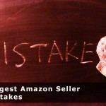 Biggest Amazon Seller Mistakes